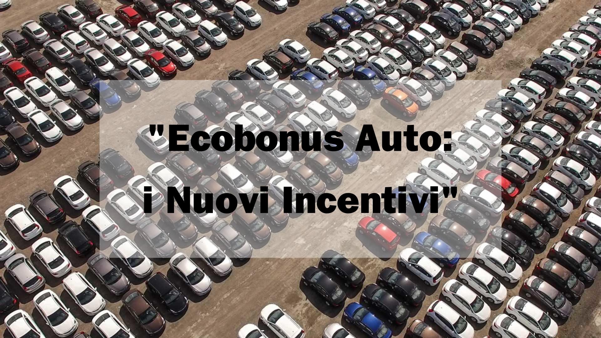 Ecobonus Auto 2021: rifinanziati 350 milioni…ecco nel dettaglio